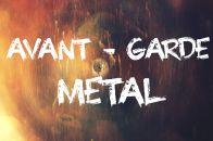 Avant - garde Metal