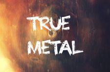 True Metal