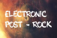 Electronic Post - Rock